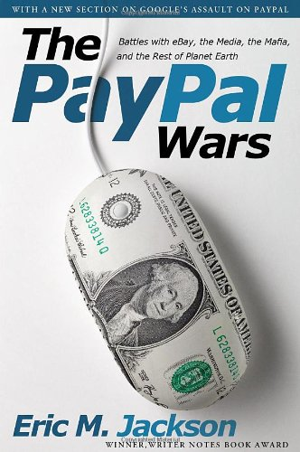 9781936488599: The PayPal Wars: Battles with eBay, the Media, the Mafia, and the Rest of Planet Earth