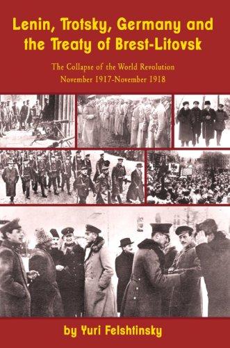 9781936490486: Lenin, Trotsky, Germany and the Treaty of Brest-litovsk: The Collapse of the World Revolution, November 1917-november 1918