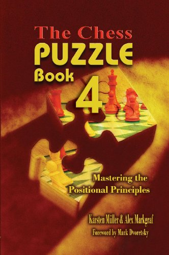 9781936490523: The Chess Puzzle, Book 4: Mastering the Positional Principles (Chess Puzzle Books)