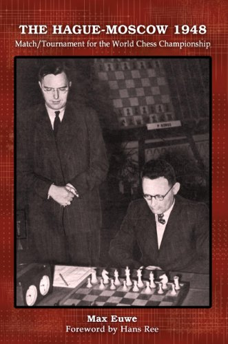 9781936490691: The Hague-Moscow 1948: Match/Tournament for the World Chess Championship