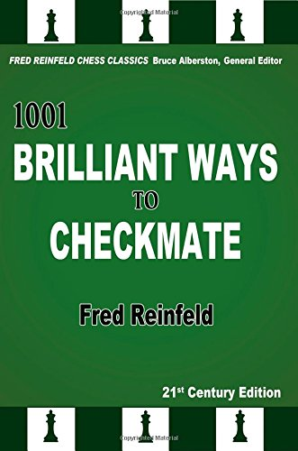 9781936490820: 1001 Brilliant Ways to Checkmate (Fred Reinfeld Chess Classics)