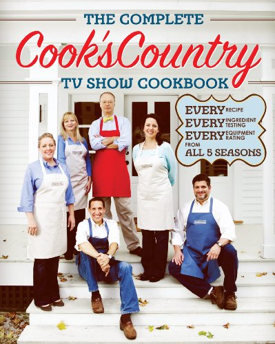 9781936493005: The Complete Cook's Country TV Show Book: Every Recipe, Every Ingredient Testing, and Every Equipment Rating from the Hit TV Show