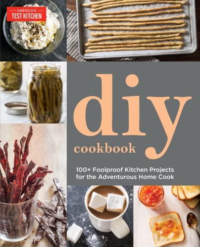 The America's Test Kitchen DIY Cookbook: Editors at America's Test Kitchen