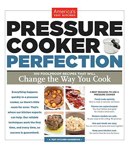 9781936493418: Pressure Cooker Perfection: 100 Foolproof Recipes That Will Change the Way You Cook