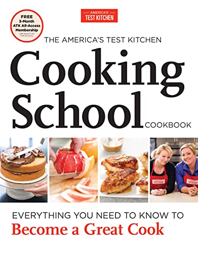 The America's Test Kitchen Cooking School Cookbook: Editors at America's Test Kitchen