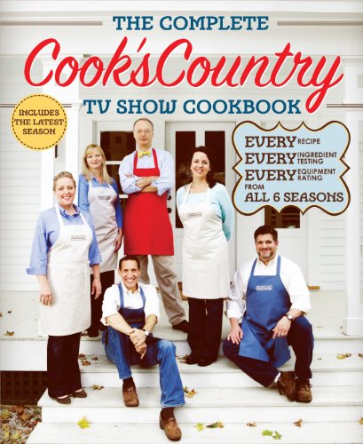 9781936493531: The Complete Cook's Country TV Show Cookbook: Every Recipe, Every Ingredient Testing, and Every Equipment Rating from All 6 Seasons