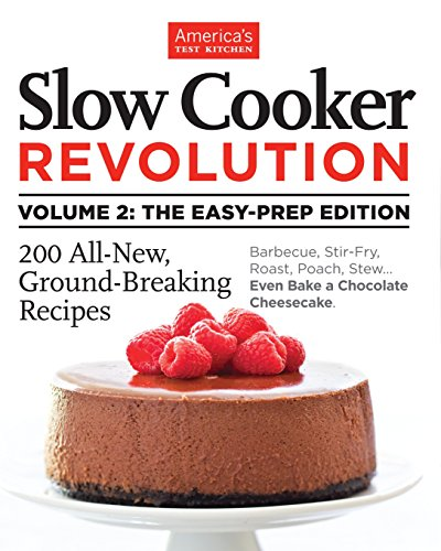 9781936493579: Slow Cooker Revolution Volume 2: The Easy-Prep Edition: 200 All-New, Ground-Breaking Recipes