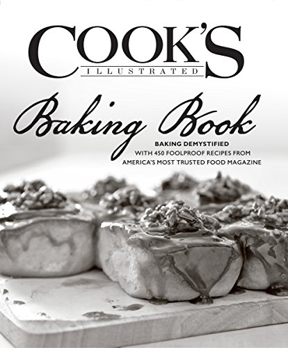 9781936493586: Cook's Illustrated Baking Book: Baking Demystified with 450 Foolproof Recipes from America's Most Trusted Food Magazine (Prais for the Cook's Illustrated)