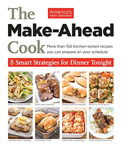 9781936493845: The Make-Ahead Cook: 8 Smart Strategies for Dinner Tonight