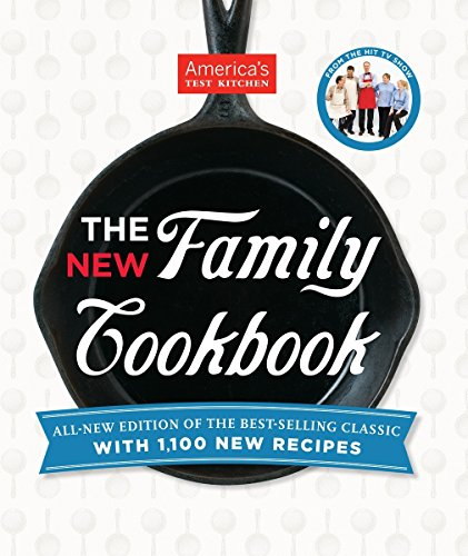 The America's Test Kitchen New Family Cookbook: Editors at America's