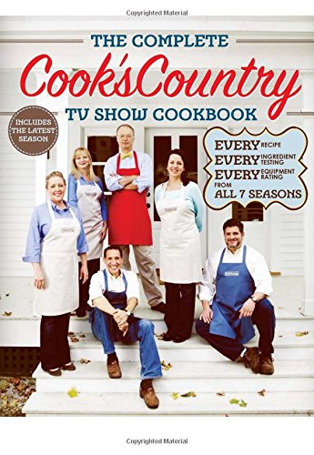 9781936493913: The Complete Cook's Country TV Show Cookbook: Every Recipe, Every Ingredient Testing, Every Equipment Rating from all 7 Seasons