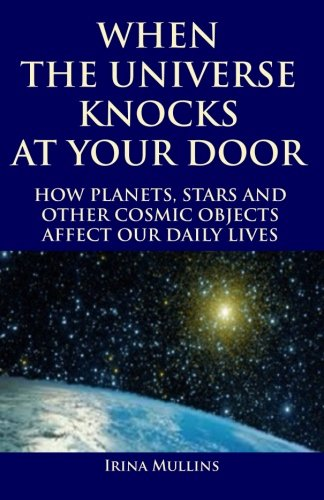 When the Universe Knocks at Your Door: Irina Mullins