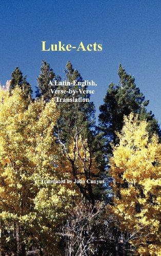 9781936497140: Luke-Acts: A Latin-English, Verse-By-Verse Translation