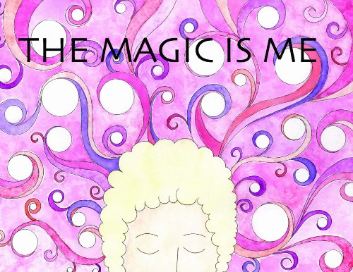 9781936497164: The Magic Is Me