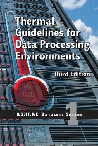 Thermal Guidelines for Data Processing Environments, Third: 9.9, ASHRAE Technical