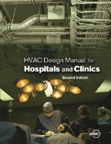 HVAC Design Manual for Hospitals and Clinics, Second Edition