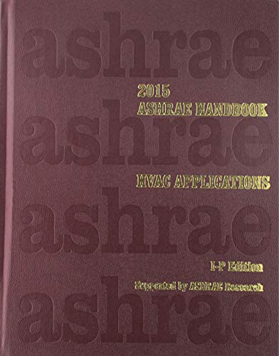 9781936504930: Ashrae Handbook 2015: Heating, Ventilating, and Air-Conditioning Applications: Inch-Pound Edition (Ashrae Applications Handbook Inch/Pound)