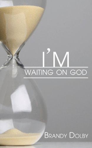 9781936513604: I'm Waiting on God