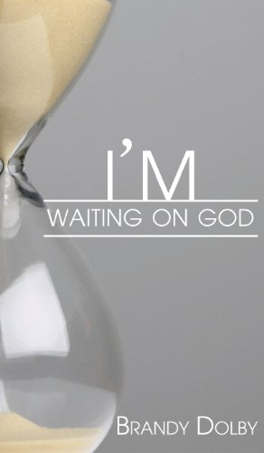 9781936513673: I'm Waiting on God