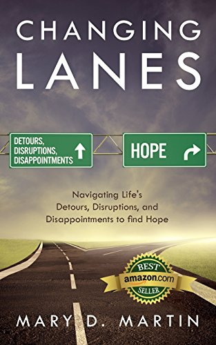9781936513796: Changing Lanes: Navigating Life's Detours, Disruptions, and Disappointments to Find Hope