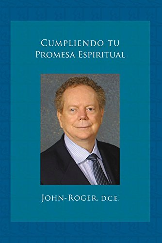 Cumpliendo tu promesa espiritual (Spanish Edition): John-Roger DSS