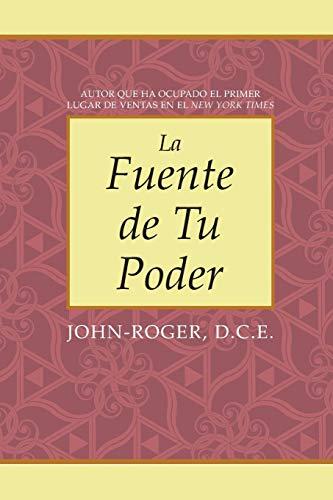 La fuente de tu poder (Spanish Edition): Roger D.S.S., John-