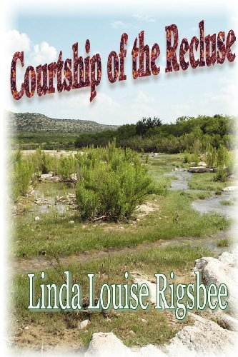 Courtship of the Recluse: Rigsbee, Linda