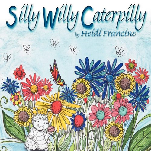 Silly Wily Caterpilly: Francine, Heidi