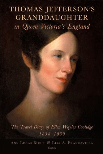 9781936520022: Thomas Jefferson's Granddaughter in Queen Victoria's England: The Travel Diary of Ellen Wayles Coolidge, 1838–1839