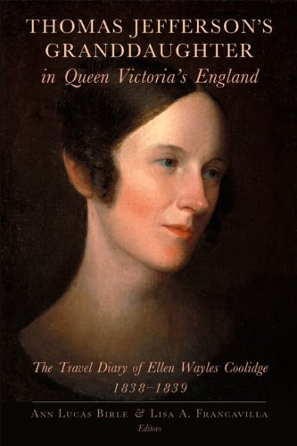 Thomas Jefferson's Granddaughter in Queen Victoria's England: The Travel Diary of Ellen ...