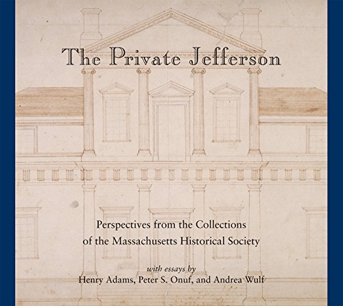 Private Jefferson: Perspectives from the Collections of the Massachusetts Historical Society: ...