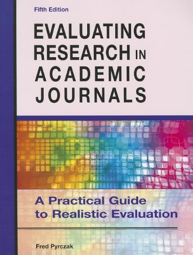Evaluating Research in Academic Journals: A Practical: Pyrczak, Fred