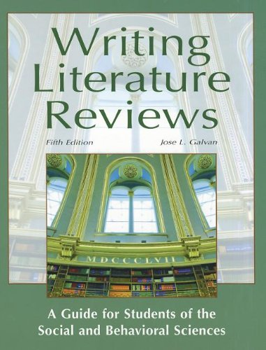 Writing Literature Reviews: A Guide for Students: Galvan, Jose L.