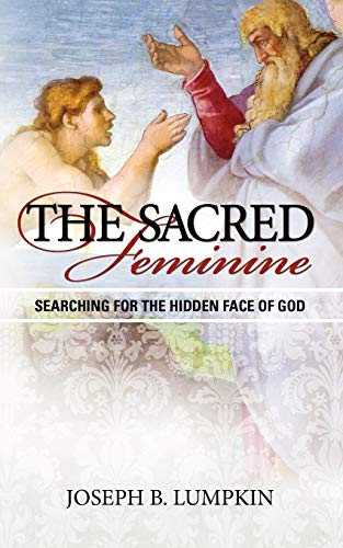 9781936533138: The Sacred Feminine: Searching for the Hidden Face of God
