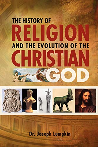 9781936533145: The History of Religion and The Evolution of the Christian God