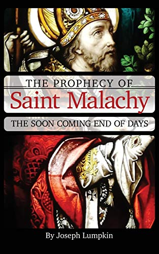9781936533244: The Prophecy of Saint Malachy: The Soon Coming End of Days