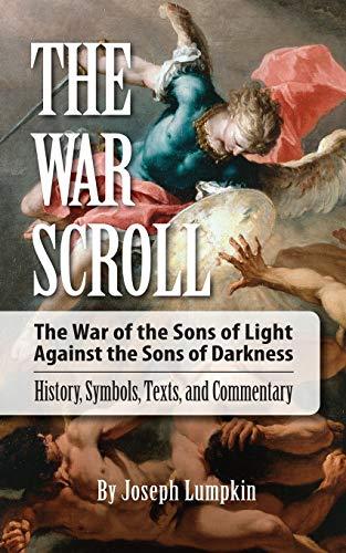 The War Scroll; The War of the: Lumpkin, Joseph