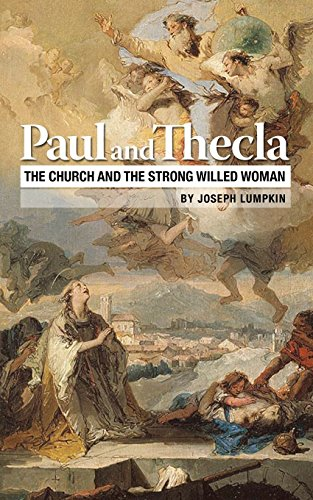 9781936533510: Paul and Thecla: The Church and the Strong Willed Woman