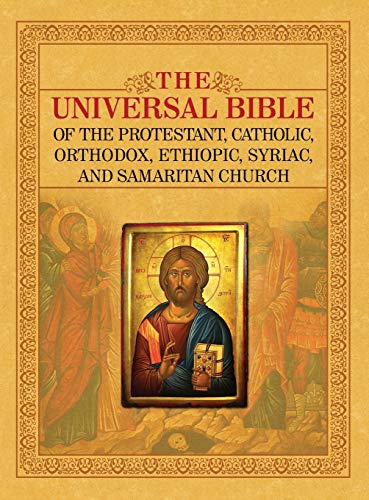 9781936533534: THE UNIVERSAL BIBLE OF THE PROTESTANT, CATHOLIC, ORTHODOX, ETHIOPIC, SYRIAC, AND SAMARITAN CHURCH