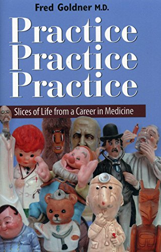Practice Practice Practice Slice of Life From: Fred Goldner