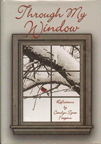 THROUGH MY WINDOW Feagans, Carolyn Tyyree