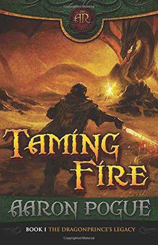 9781936559022: Taming Fire (The Dragonprince Trilogy, Vol. 1)
