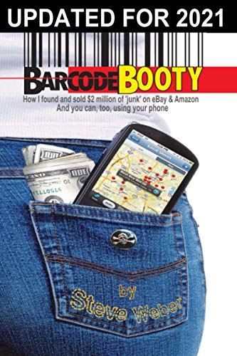 9781936560066: Barcode Booty: How I found and sold $2 million of 'junk' on eBay and Amazon, And you can, too, using your phone