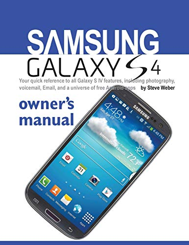 9781936560172: Samsung Galaxy S4 Owner's Manual:: Your quick reference to all Galaxy S IV features, including photography, voicemail, Email, and a universe of free Android apps