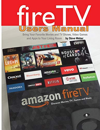 9781936560219: Fire TV Users Manual: Bring Your Favorite Movies and TV Shows, Video Games and Apps To Your Living Room