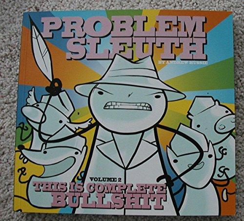 9781936561001: Problem Sleuth Volume 2 - This Is Complete Bullshit