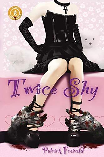 9781936564507: Twice Shy