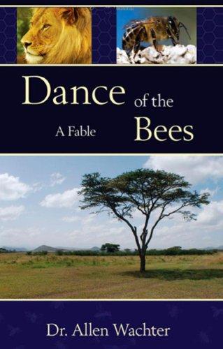 Dance Of The Bees: Allen Wachter