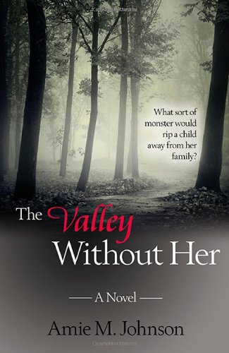 The Valley Without Her: Amie M. Johnson