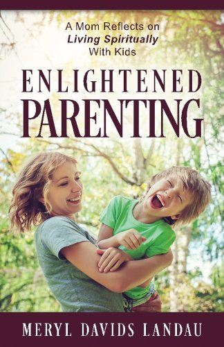 9781936586226: Enlightened Parenting: A Mom Reflects on Living Spiritually With Kids